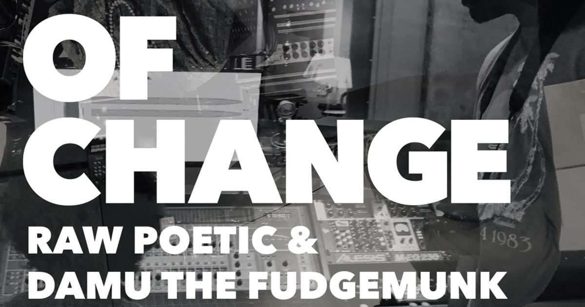 Moment of Change by Raw Poetic, Damu The Fudgemunk, Raw Poetic & Damu the fudgemunk